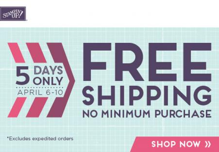 FREE SHIPPING April 6–10, No Minimum Purchase Required!